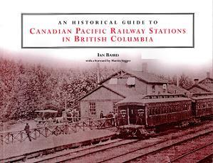 Historical Guide to CPR Stations in BC