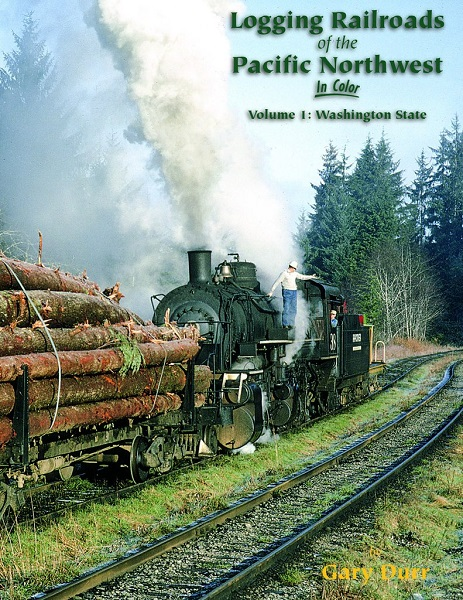 Logging Railroads of the PNW